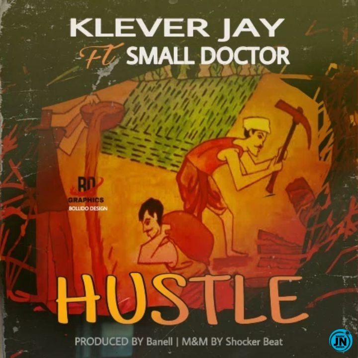 Klever Jay - Hustle ft. Small Doctor